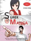 SUPER MANGA - 2 En 1: Aprende a Dibujar Anime y Manga Paso a Paso. Fundamentos para el Diseno de Personajes. How to draw manga (Spanish vers Cover Image