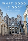 What Good is God?: Crises, faith, and resilience Cover Image