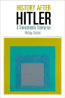 History After Hitler: A Transatlantic Enterprise (Intellectual History of the Modern Age) Cover Image