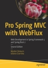 Pro Spring MVC with Webflux: Web Development in Spring Framework 5 and Spring Boot 2 Cover Image