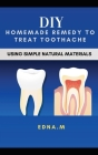 DIY Homemade Remedy to Treat Toothache: Using Simple Natural Materials Cover Image