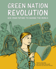 Green Nation Revolution: Use Your Future to Change the World Cover Image