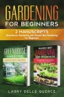 Gardening for Beginners: 2 Manuscripts: Greenhouse Gardening and Raised Bed Gardening for Beginners Cover Image