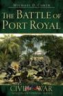 The Battle of Port Royal (Civil War Sesquicentennial) Cover Image