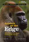 Animals on the Edge: Science Races to Save Species Threatened with Extinction Cover Image