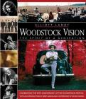 Woodstock Vision - The Spirit of a Generation: Celebrating the 40th Anniversary of the Woodstock Festival Cover Image