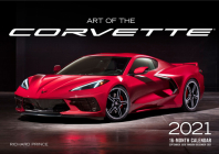 Art of the Corvette 2021: 16-Month Calendar - September 2020 through December 2021 Cover Image