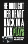 He Brought Her Heart Back in a Box and Other Plays Cover Image