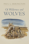 Of Wilderness and Wolves (Bur Oak Book) Cover Image