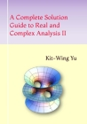 A Complete Solution Guide to Real and Complex Analysis II Cover Image