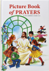 Picture Book of Prayers: Beautiful and Popular Prayers for Every Day and Major Feasts, Various Occasions and Special Days Cover Image