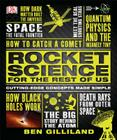 Rocket Science for the Rest of Us: Cutting-Edge Concepts Made Simple Cover Image