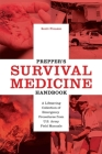 Prepper's Survival Medicine Handbook: A Lifesaving Collection of Emergency Procedures from U.S. Army Field Manuals (Preppers) Cover Image