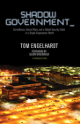 Shadow Government: Surveillance, Secret Wars, and a Global Security State in a Single-Superpower World Cover Image