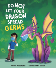 Do Not Let Your Dragon Spread Germs Cover Image