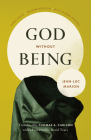 God Without Being: Hors-Texte, Second Edition (Religion and Postmodernism) Cover Image