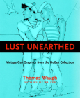 Lust Unearthed: Vintage Gay Graphics from the Dubek Collection Cover Image