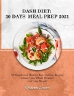 Dash Diet: 79 Simple and Healthy Low-Sodium Recipes to lower your Blood Pressure and Lose weight Cover Image