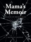 Mama's Memoir: Walking on Broken Glass Cover Image