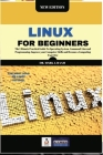 Linux for Beginners: The Ultimate Practical Guide To Operating System, Command Line and Programming. Improve your Computer Skills and Becom Cover Image