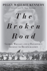 The Broken Road: George Wallace and a Daughter's Journey to Reconciliation Cover Image