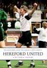 Hereford United: A Pictorial History Cover Image