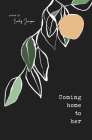 Coming Home to Her: Poems about love, sexuality, and being human Cover Image