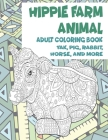 Hippie Farm Animal - Adult Coloring Book - Yak, Pig, Rabbit, Horse, and more Cover Image
