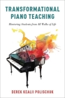 Transformational Piano Teaching: Mentoring Students from All Walks of Life Cover Image