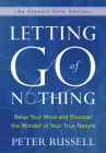 Letting Go of Nothing: Relax Your Mind and Discover the Wonder of Your True Nature (Eckhart Tolle Edition) Cover Image