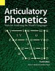 Articulatory Phonetics: Tools for Analyzing the World's Languages, 4th Edition Cover Image