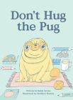 Don't Hug the Pug Cover Image