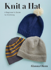Knit a Hat: A Beginner's Guide to Knitting Cover Image