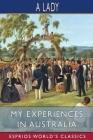 My Experiences in Australia (Esprios Classics) Cover Image