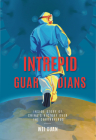 Intrepid Guardians: The Inside Story of China's Victory Over COVID-19 Cover Image