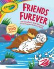 Crayola Friends Furever: A Complete-the-Scenes Coloring and Activity Book (Crayola/BuzzPop) Cover Image