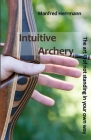 Intuitive Archery - The art of not standing in your own way Cover Image