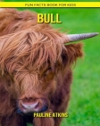 Bull: Fun Facts Book for Kids Cover Image
