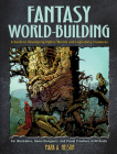 Fantasy World-Building: A Guide to Developing Mythic Worlds and Legendary Creatures (Dover Art Instruction) Cover Image