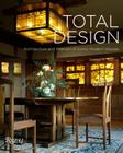 Total Design: Architecture and Interiors of Iconic Modern Houses Cover Image