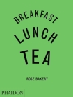 Breakfast, Lunch, Tea: The Many Little Meals of Rose Bakery Cover Image