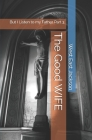 The Good WIFE: But I Listen to my Father Part 3 Cover Image