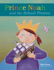 Prince Noah and the School Pirates (Prince Noah Book) Cover Image