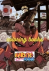naruto coloring books: Favorite Book Ninja Coloring Books For Adult Naruto Shippuden. Creativity & Relaxation Cover Image