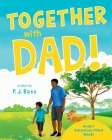 Together with Dad!: Andy's Adventure-Filled Week! Cover Image
