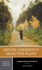 Anton Chekhov's Selected Plays (Norton Critical Editions) Cover Image