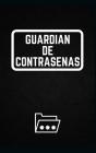 Guardián de Contraseñas: Libro de contraseñas perfecto / Internet personal, nombre de usuario, inicio de sesión en sitios web y contraseña de c Cover Image