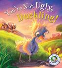 Fairytales Gone Wrong: You're Not Ugly, Duckling!: A Story about Bullying Cover Image