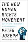 The New Human Rights Movement: Reinventing the Economy to End Oppression Cover Image