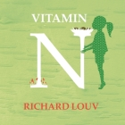 Vitamin N: The Essential Guide to a Nature-Rich Life Cover Image